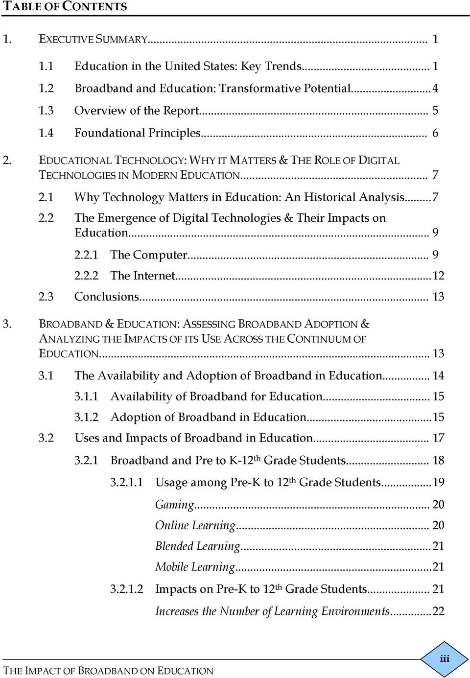 ..7 2.2 The Emergence of Digital Technologies & Their Impacts on Education... 9 2.2.1 The Computer... 9 2.2.2 The Internet...12 2.3 Conclusions... 13 3.