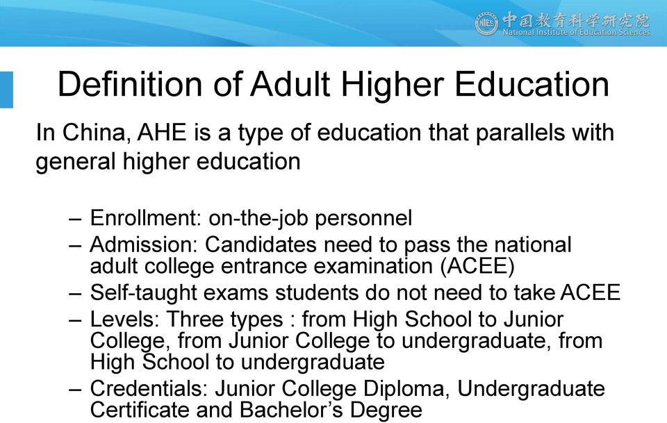 Self-taught exams students do not need to take ACEE Levels: Three types : from High School to Junior College, from Junior