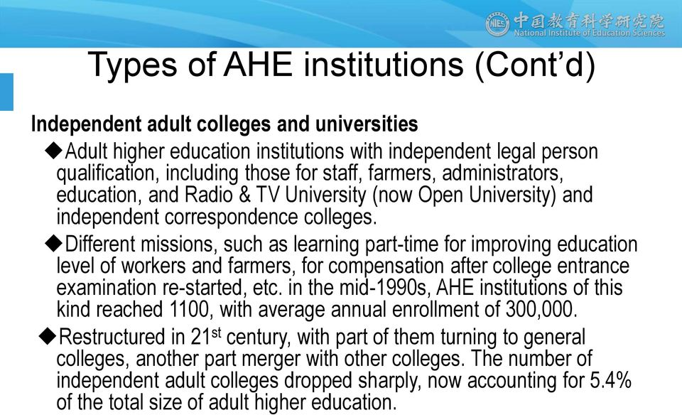 Different missions, such as learning part-time for improving education level of workers and farmers, for compensation after college entrance examination re-started, etc.