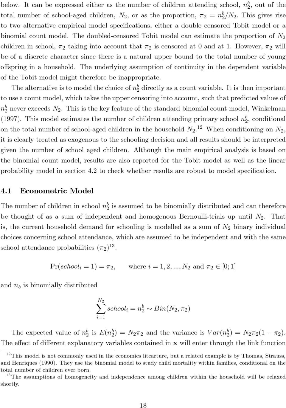 alternative empirical model speci cations, either a double censored Tobit model or a binomial count model.