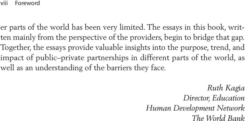 Together, the essays provide valuable insights into the purpose, trend, and impact of public private