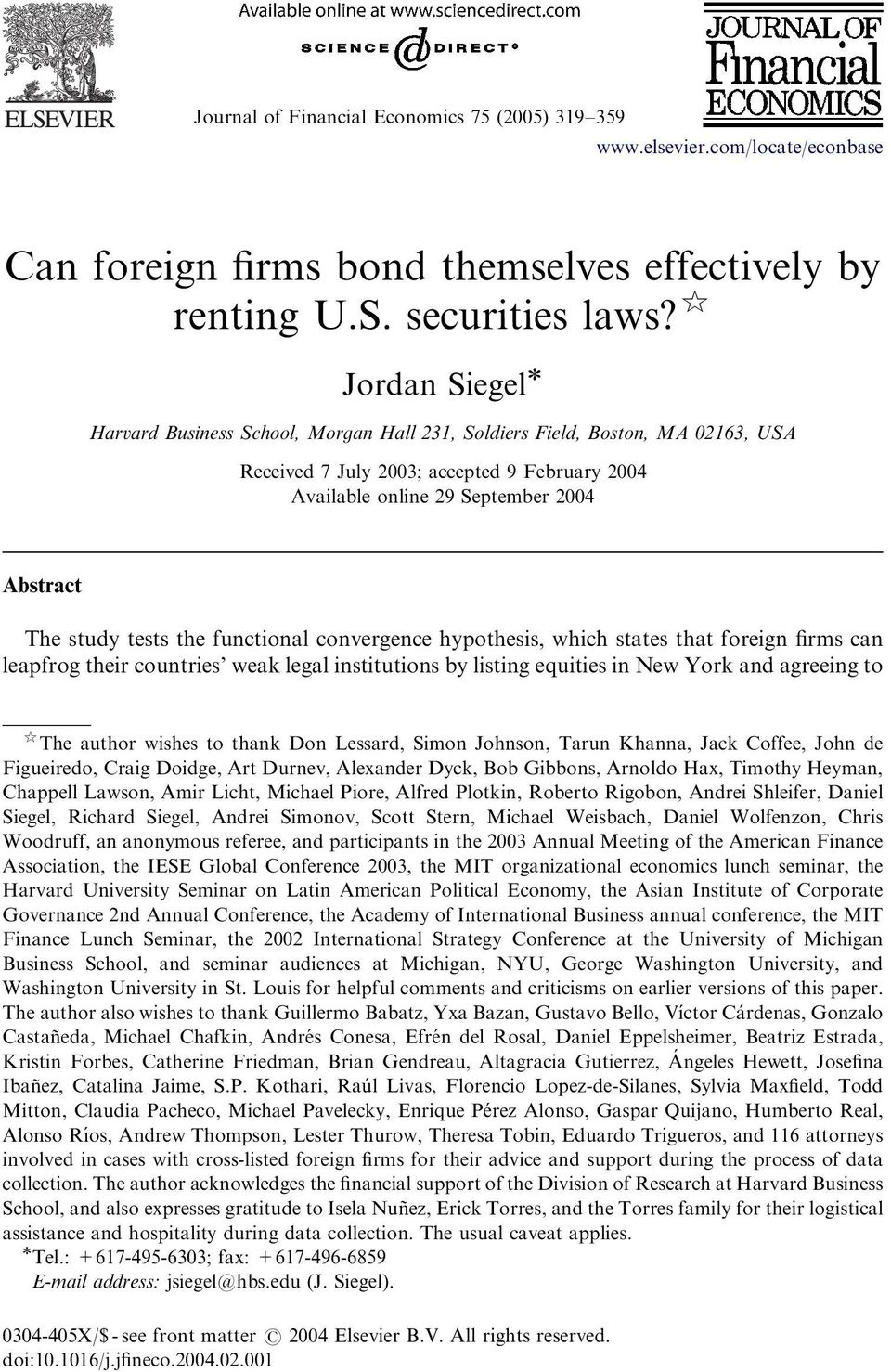 tests the functional convergence hypothesis, which states that foreign firms can leapfrog their countries weak legal institutions by listing equities in New York and agreeing to $ The author wishes