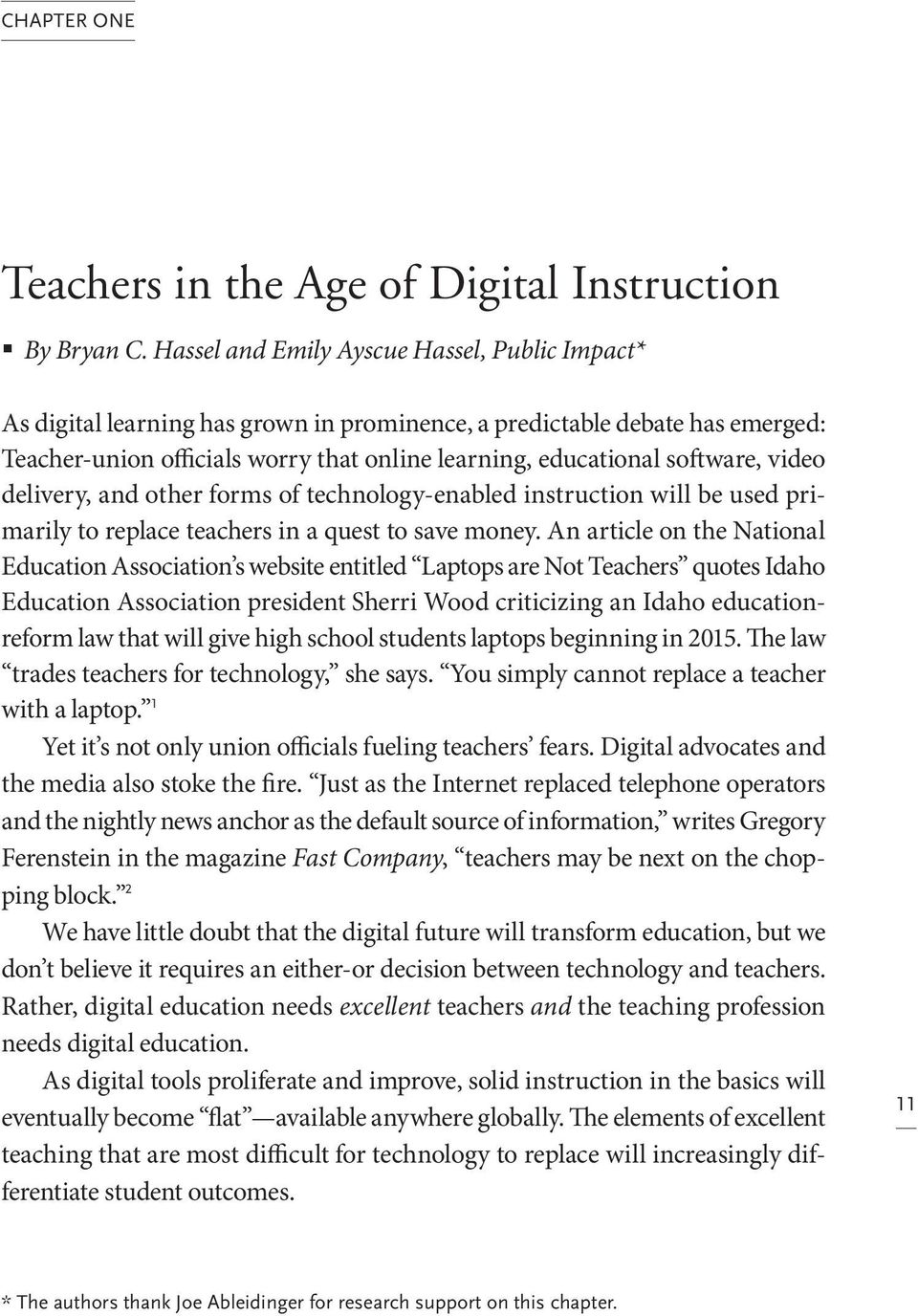video delivery, and other forms of technology-enabled instruction will be used primarily to replace teachers in a quest to save money.