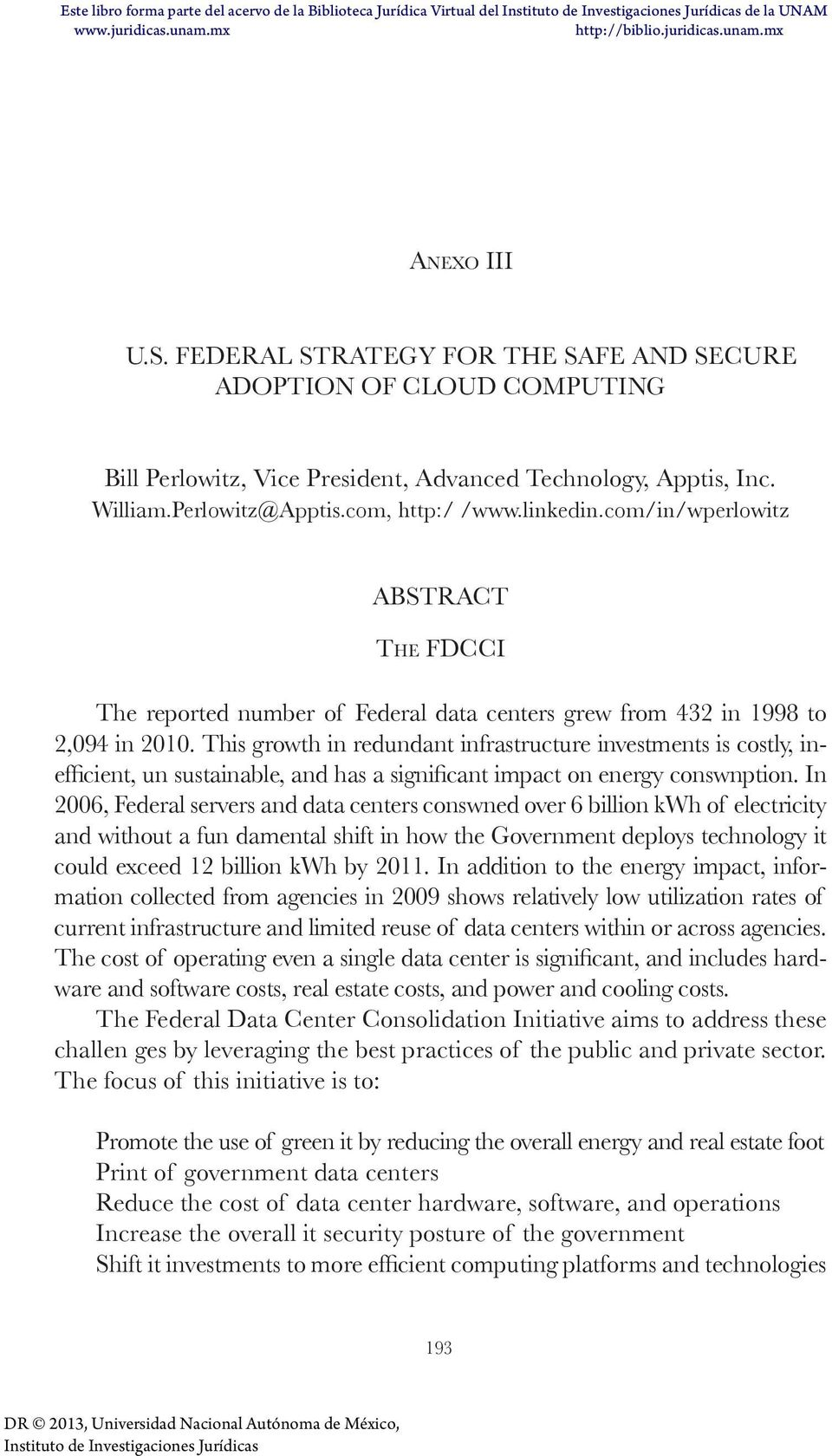 com/in/wperlowitz ABSTRACT The FDCCI The reported number of Federal data centers grew from 432 in 1998 to 2,094 in 2010.