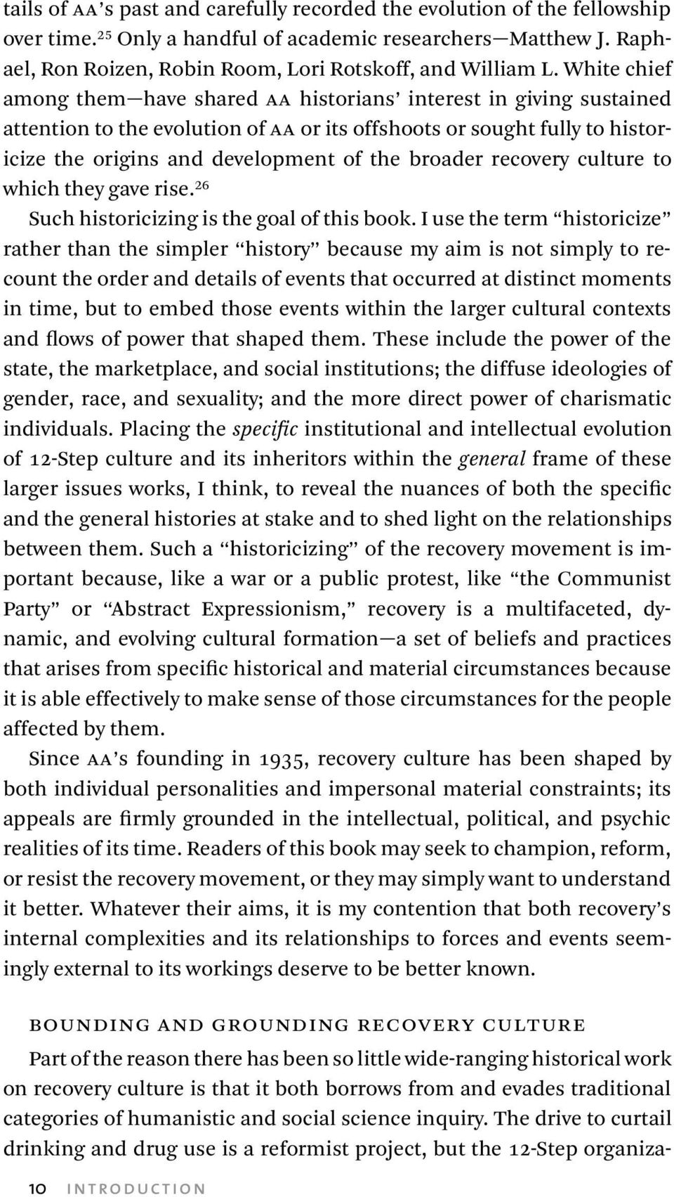 broader recovery culture to which they gave rise. Such historicizing is the goal of this book.