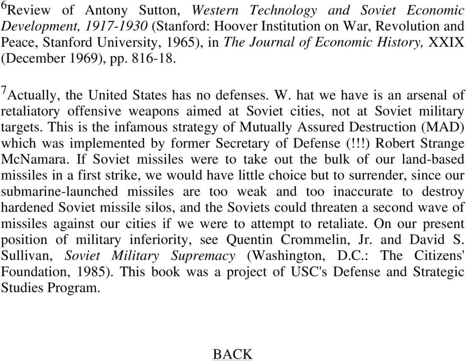 hat we have is an arsenal of retaliatory offensive weapons aimed at Soviet cities, not at Soviet military targets.