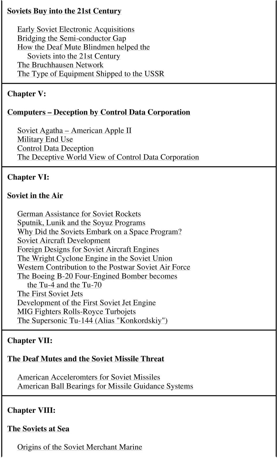 Control Data Corporation Chapter VI: Soviet in the Air German Assistance for Soviet Rockets Sputnik, Lunik and the Soyuz Programs Why Did the Soviets Embark on a Space Program?