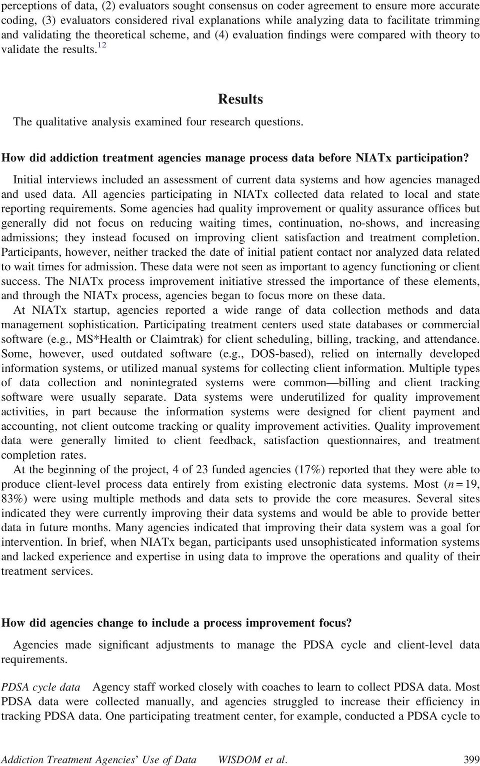 How did addiction treatment agencies manage process data before NIATx participation? Initial interviews included an assessment of current data systems and how agencies managed and used data.