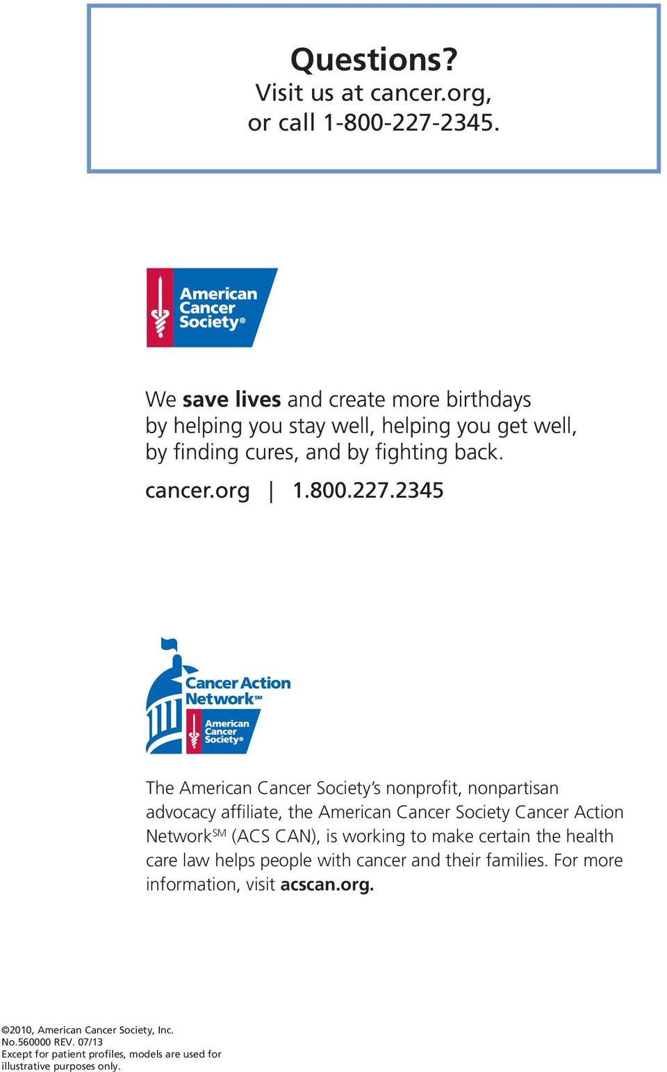 Network SM (ACS CAN), is working to make certain the health care law helps people with cancer and their families.