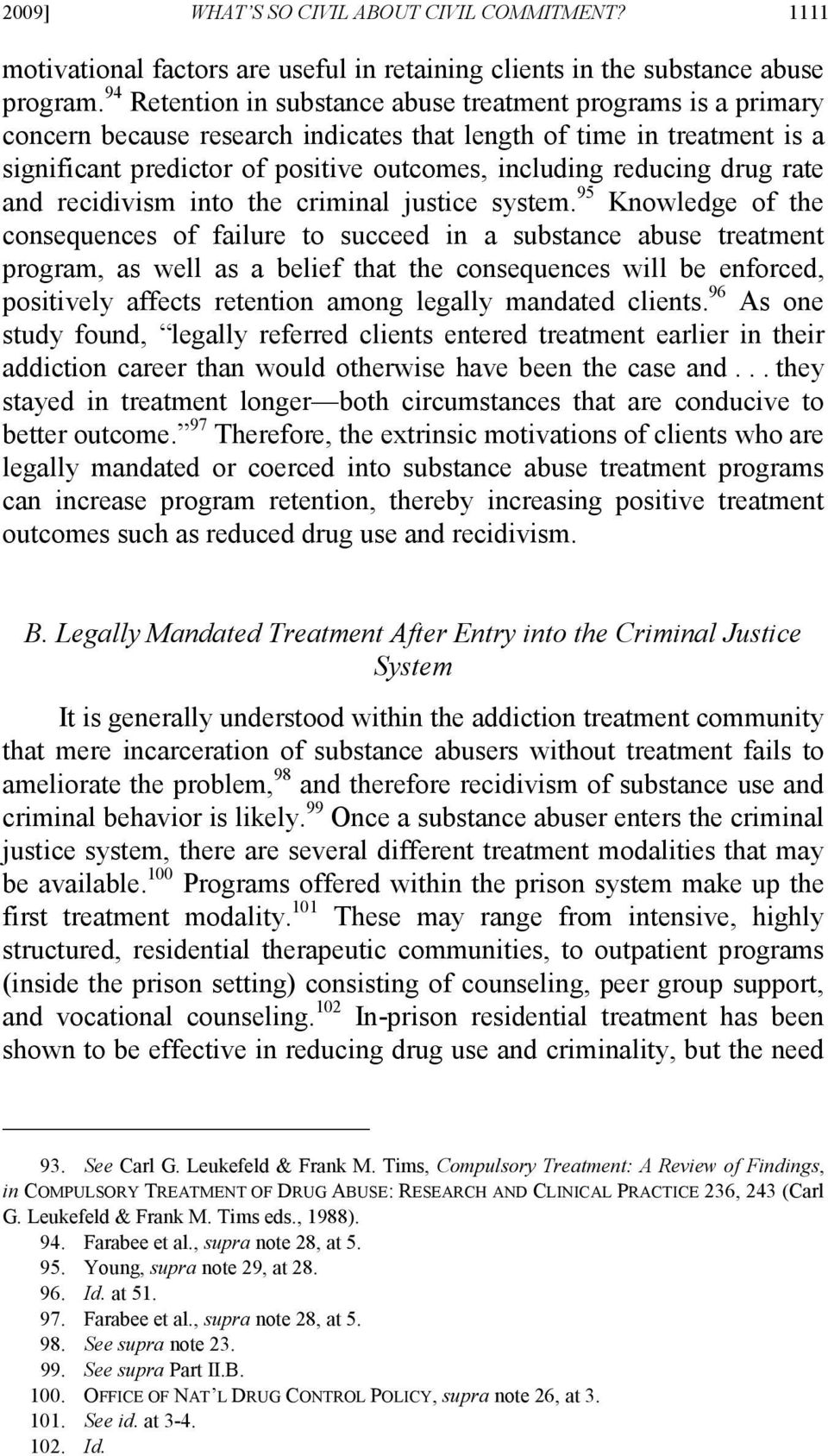 drug rate and recidivism into the criminal justice system.
