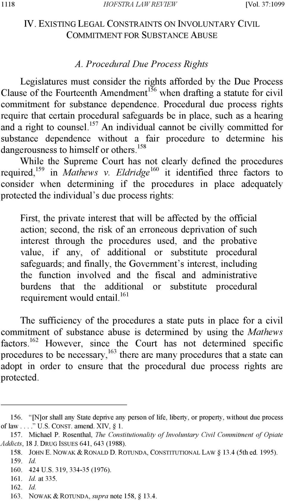 dependence. Procedural due process rights require that certain procedural safeguards be in place, such as a hearing and a right to counsel.