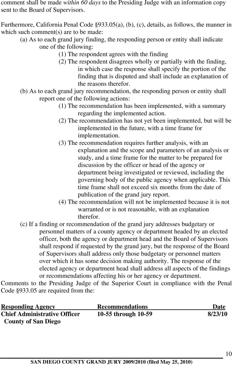 The respondent agrees with the finding (2) The respondent disagrees wholly or partially with the finding, in which case the response shall specify the portion of the finding that is disputed and