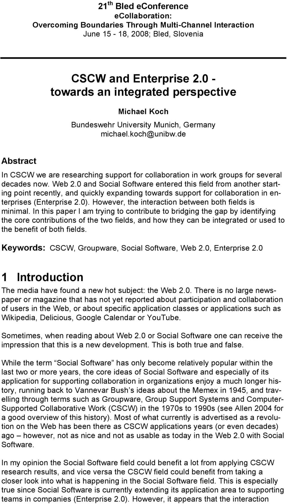 de Abstract In CSCW we are researching support for collaboration in work groups for several decades now. Web 2.