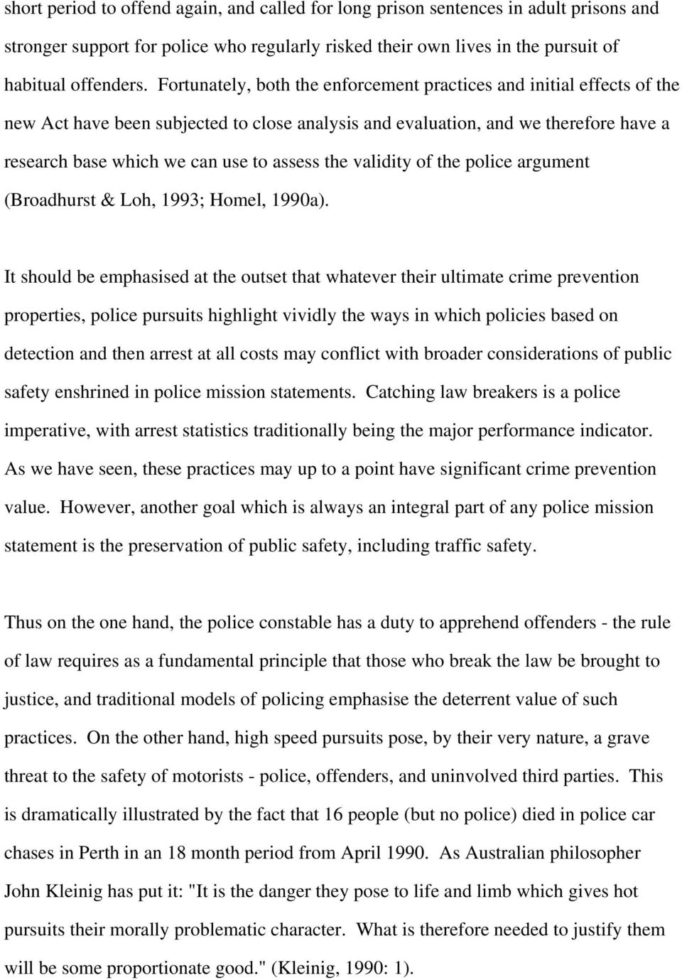 the validity of the police argument (Broadhurst & Loh, 1993; Homel, 1990a).