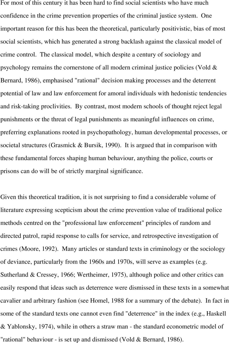 "The classical model, which despite a century of sociology and psychology remains the cornerstone of all modern criminal justice policies (Vold & Bernard, 1986), emphasised ""rational"" decision making"