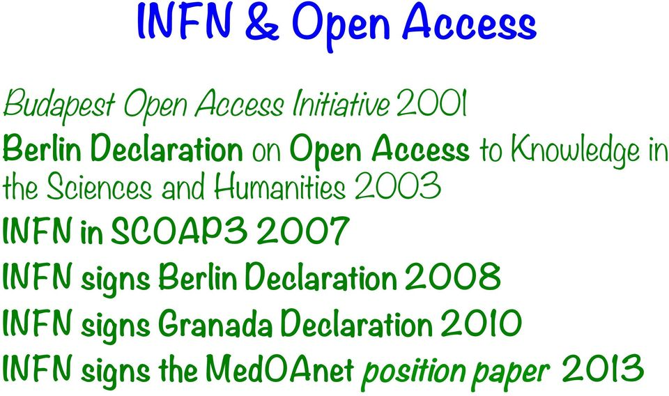 Humanities 2003 INFN in SCOAP3 2007 INFN signs Berlin Declaration