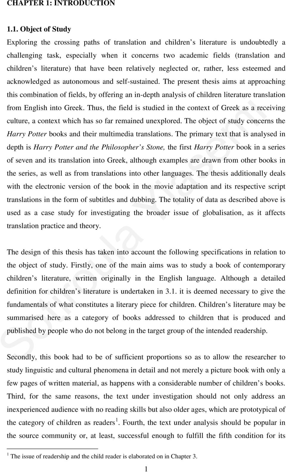 1. Object of Study Exploring the crossing paths of translation and children s literature is undoubtedly a challenging task, especially when it concerns two academic fields (translation and children s