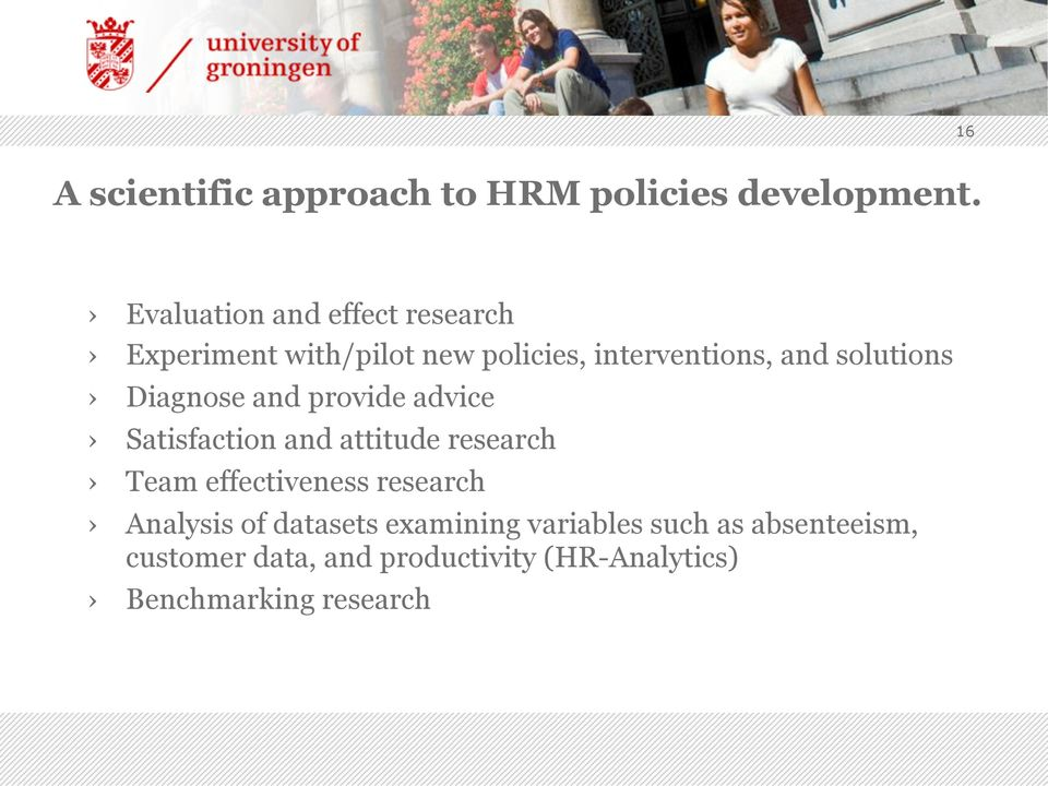 solutions Diagnose and provide advice Satisfaction and attitude research Team effectiveness