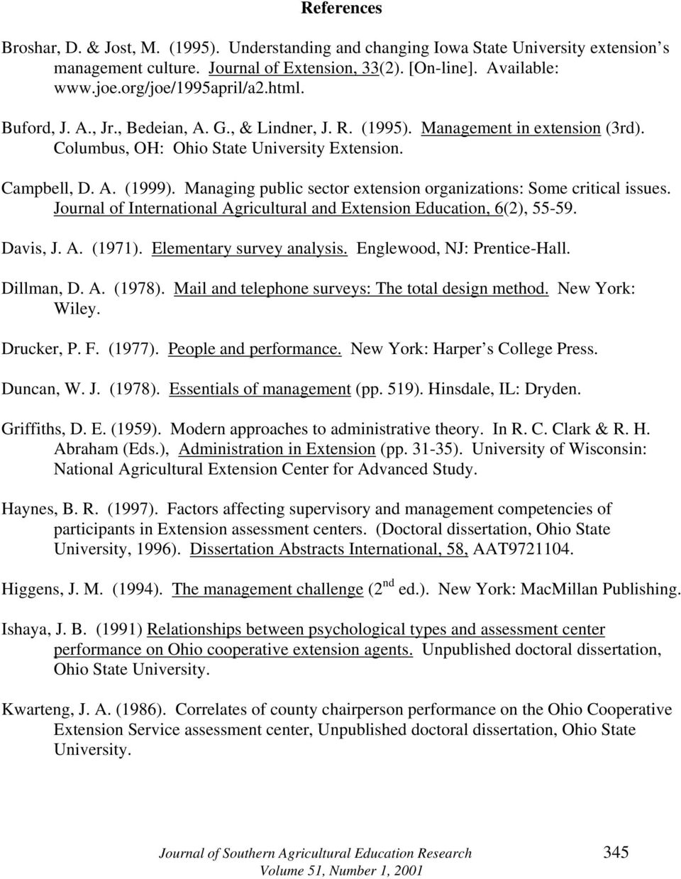 Managing public sector extension organizations: Some critical issues. Journal of International Agricultural and Extension Education, 6(2), 55-59. Davis, J. A. (1971). Elementary survey analysis.