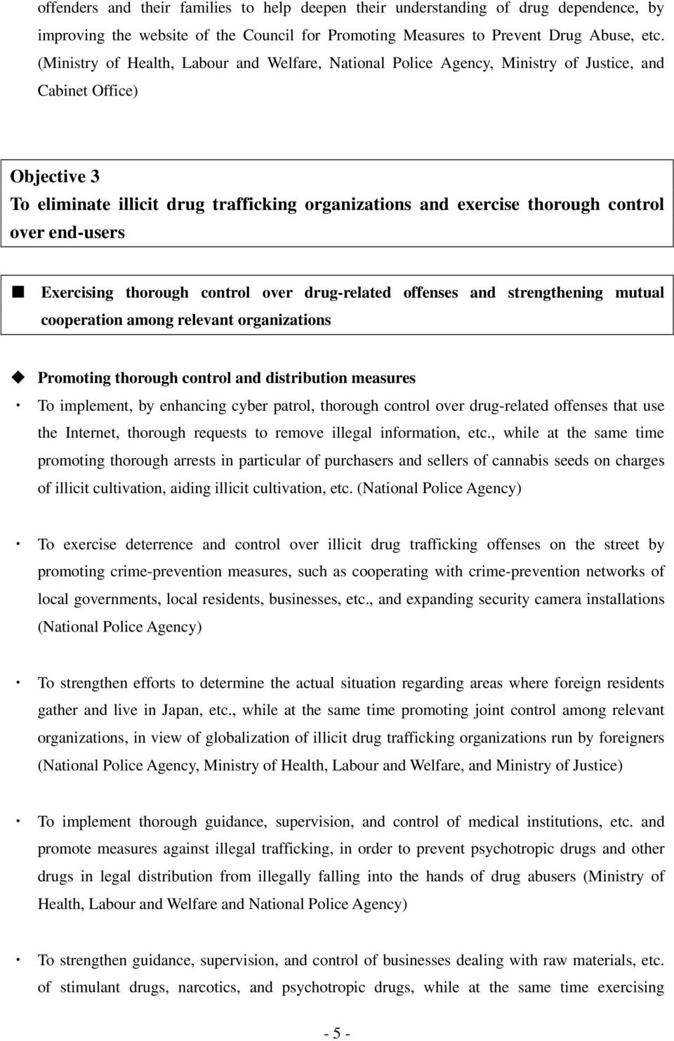 over end-users Exercising thorough control over drug-related offenses and strengthening mutual cooperation among relevant organizations Promoting thorough control and distribution measures To
