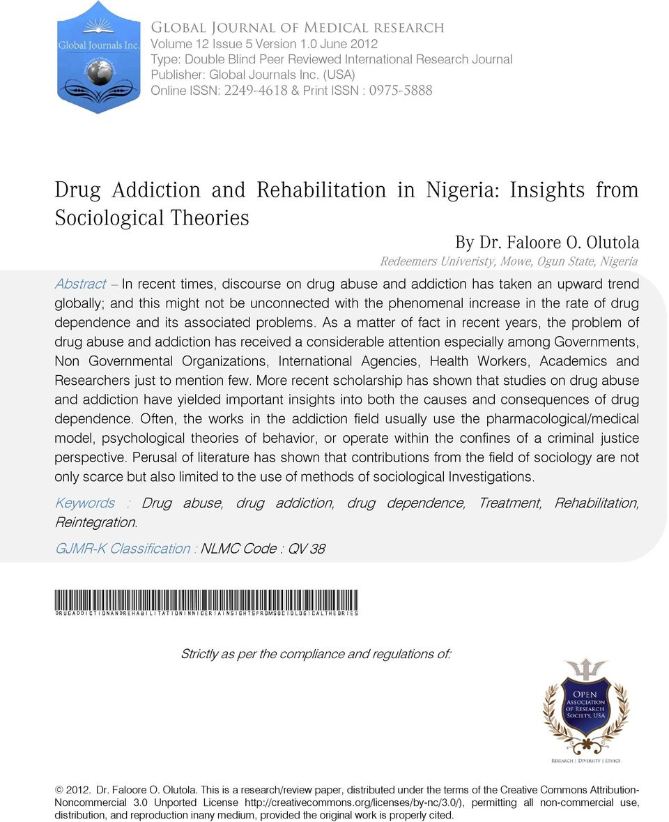 Olutola Redeemers Univeristy, Mowe, Ogun State, Nigeria Abstract In recent times, discourse on drug abuse and addiction has taken an upward trend globally; and this might not be unconnected with the