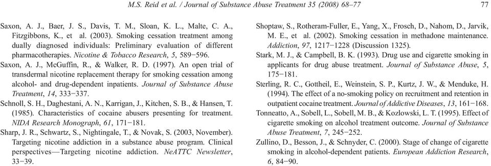 D. (1997). An open trial of transdermal nicotine replacement therapy for smoking cessation among alcohol- and drug-dependent inpatients. Journal of Substance Abuse Treatment, 14, 333 337. Schnoll, S.