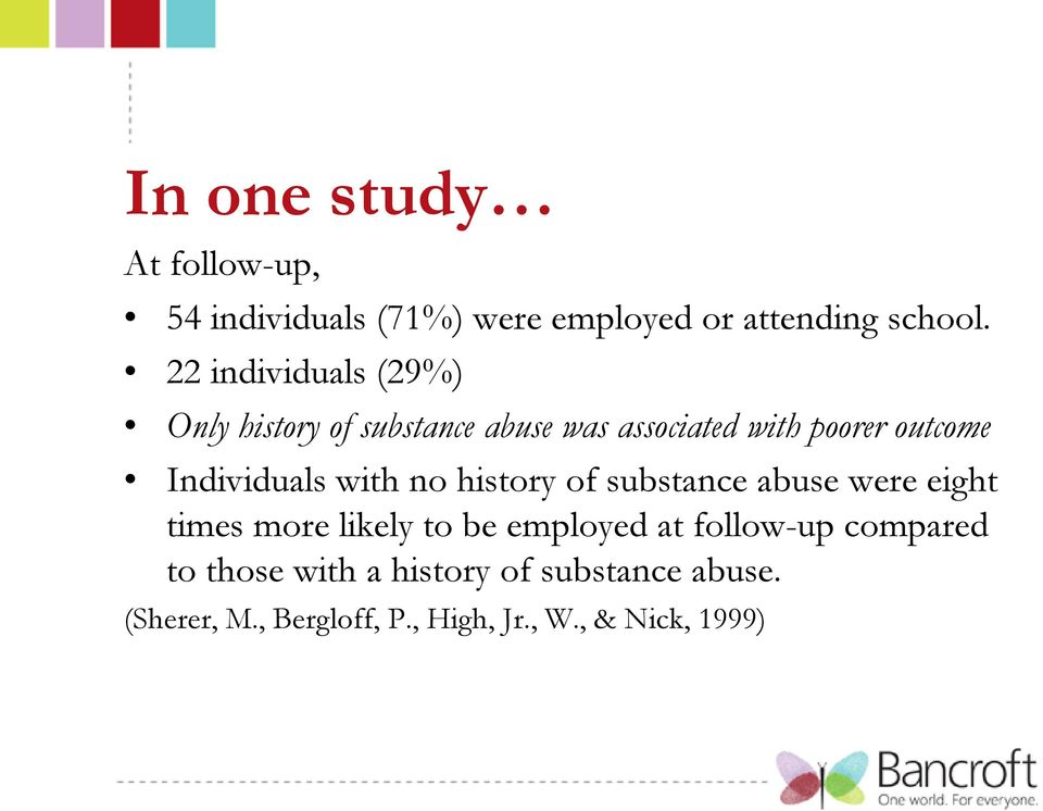 Individuals with no history of substance abuse were eight times more likely to be employed at