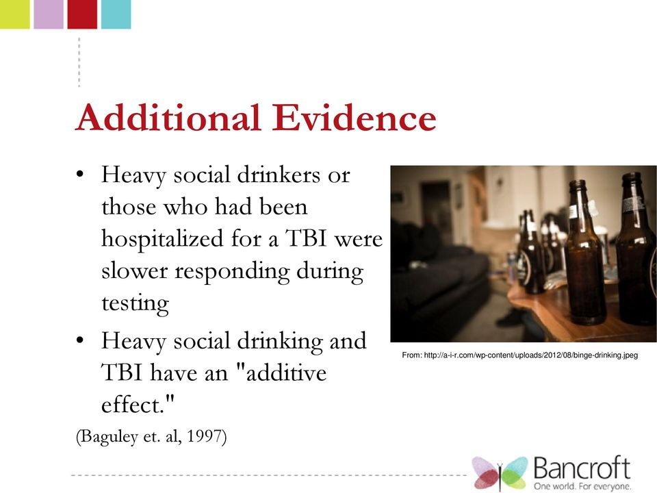 "social drinking and TBI have an ""additive effect."" (Baguley et."