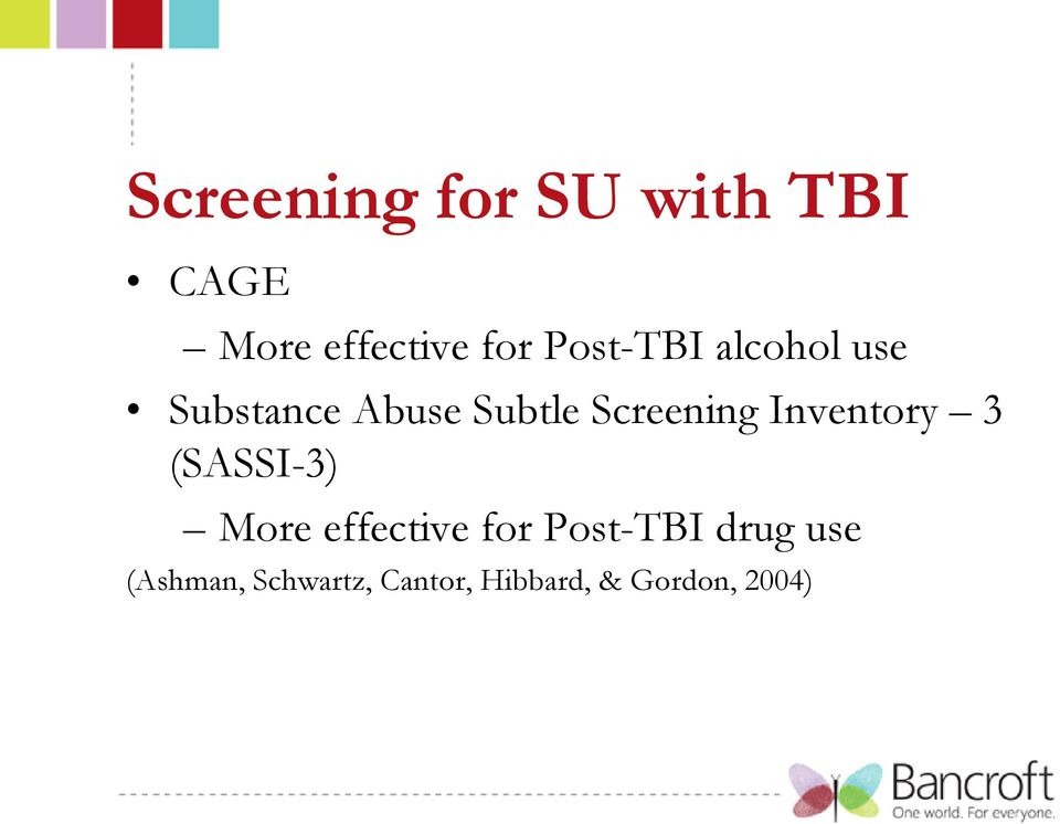 Inventory 3 (SASSI-3) More effective for Post-TBI