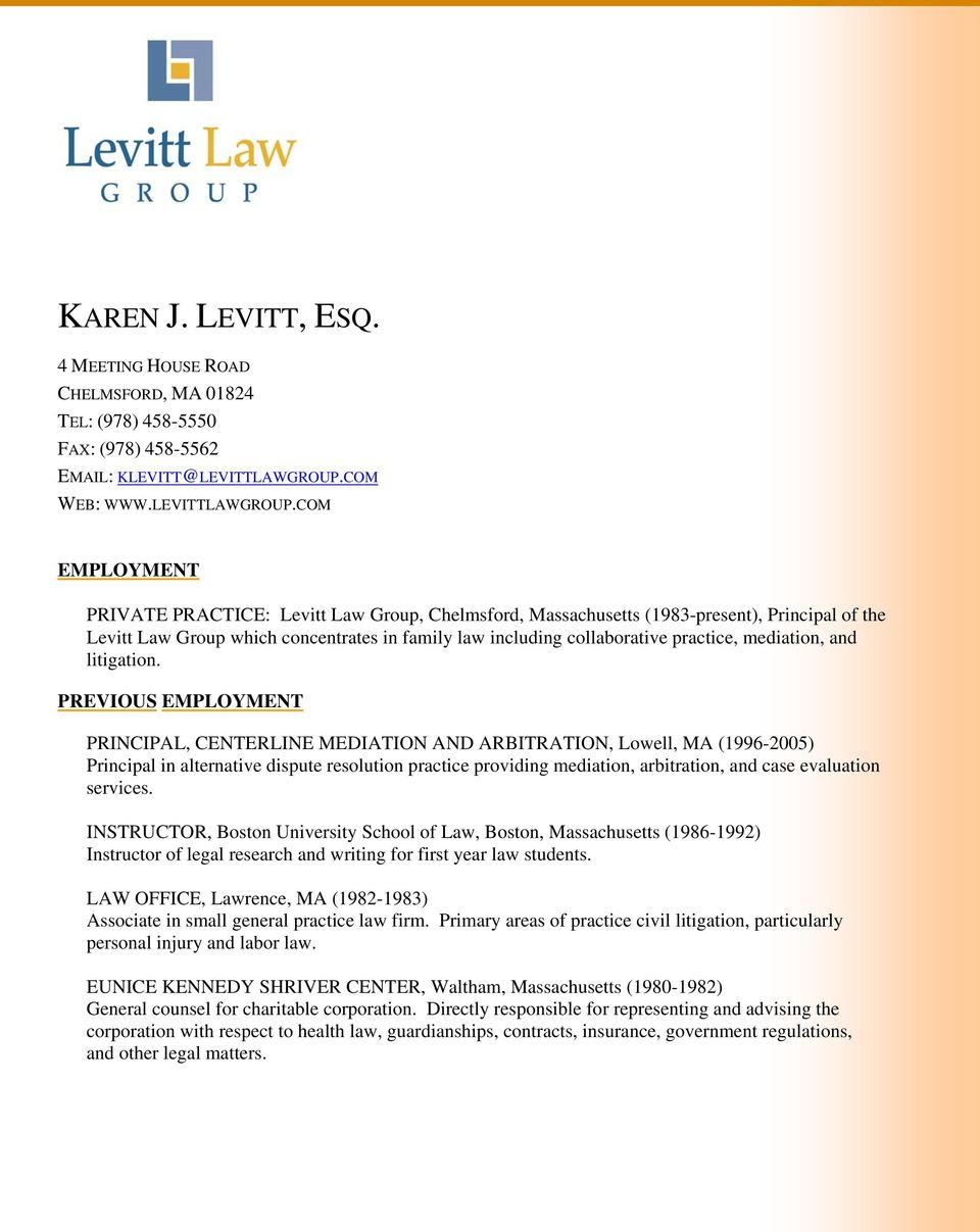 COM EMPLOYMENT PRIVATE PRACTICE: Levitt Law Group, Chelmsford, Massachusetts (1983-present), Principal of the Levitt Law Group which concentrates in family law including collaborative practice,