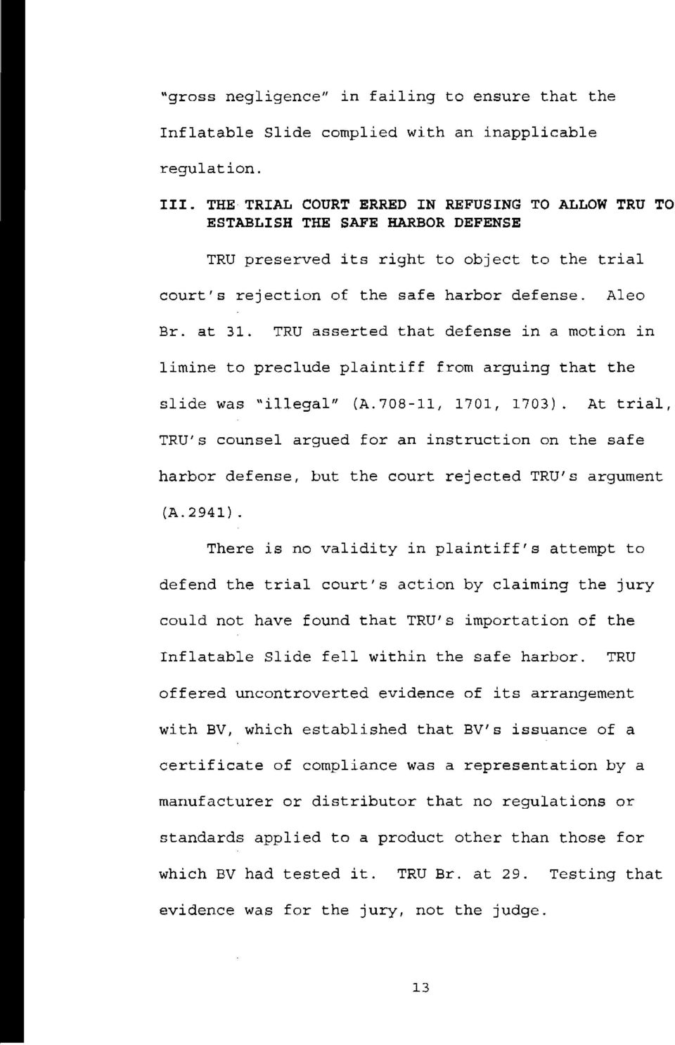 "TRU asserted that defense in a motion in limine to preclude plaintiff from arguing that the slide was ""illegal"" (A.70S-II, 1701, 1703)."