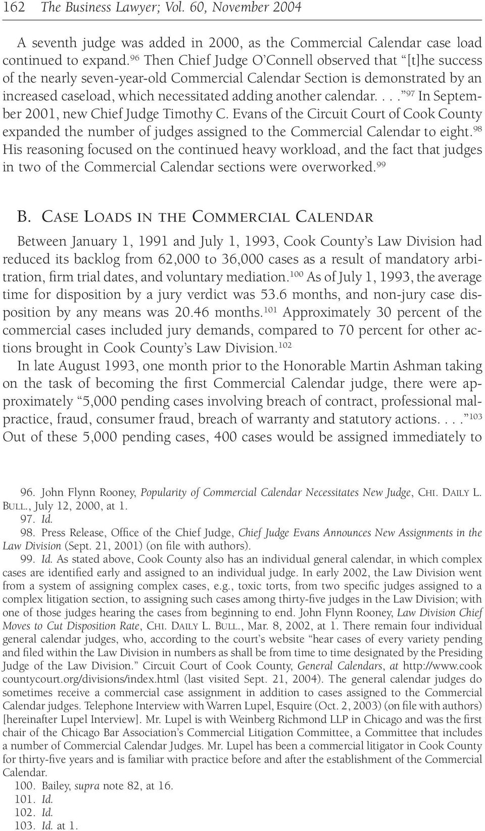 ... 97 In September 2001, new Chief Judge Timothy C. Evans of the Circuit Court of Cook County expanded the number of judges assigned to the Commercial Calendar to eight.