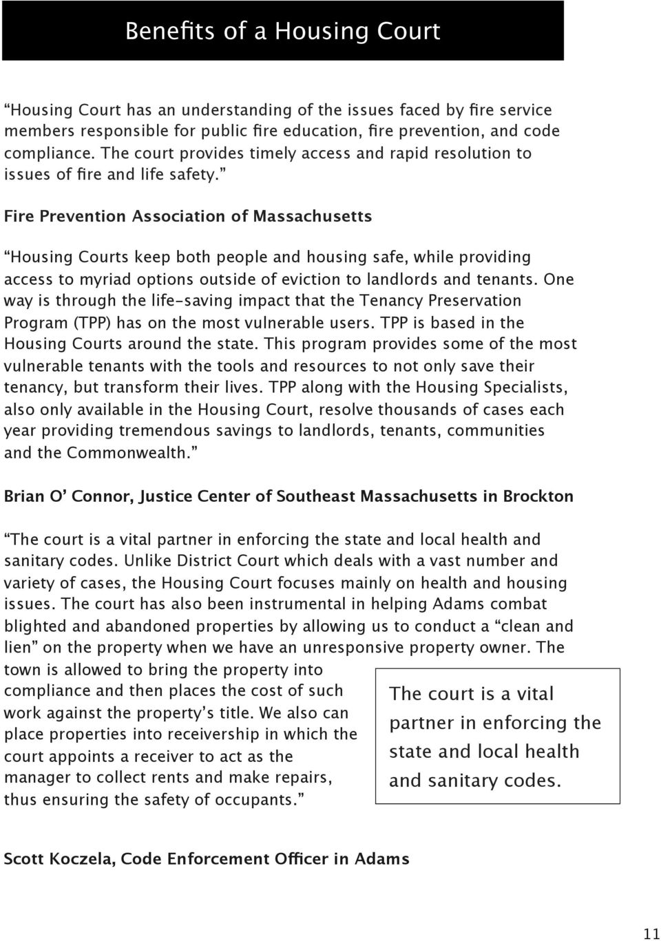 Fire Prevention Association of Massachusetts Housing Courts keep both people and housing safe, while providing access to myriad options outside of eviction to landlords and tenants.