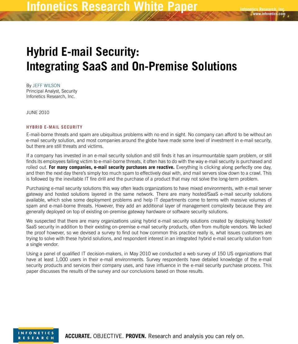 No company can afford to be without an e-mail security solution, and most companies around the globe have made some level of investment in e-mail security, but there are still threats and victims.