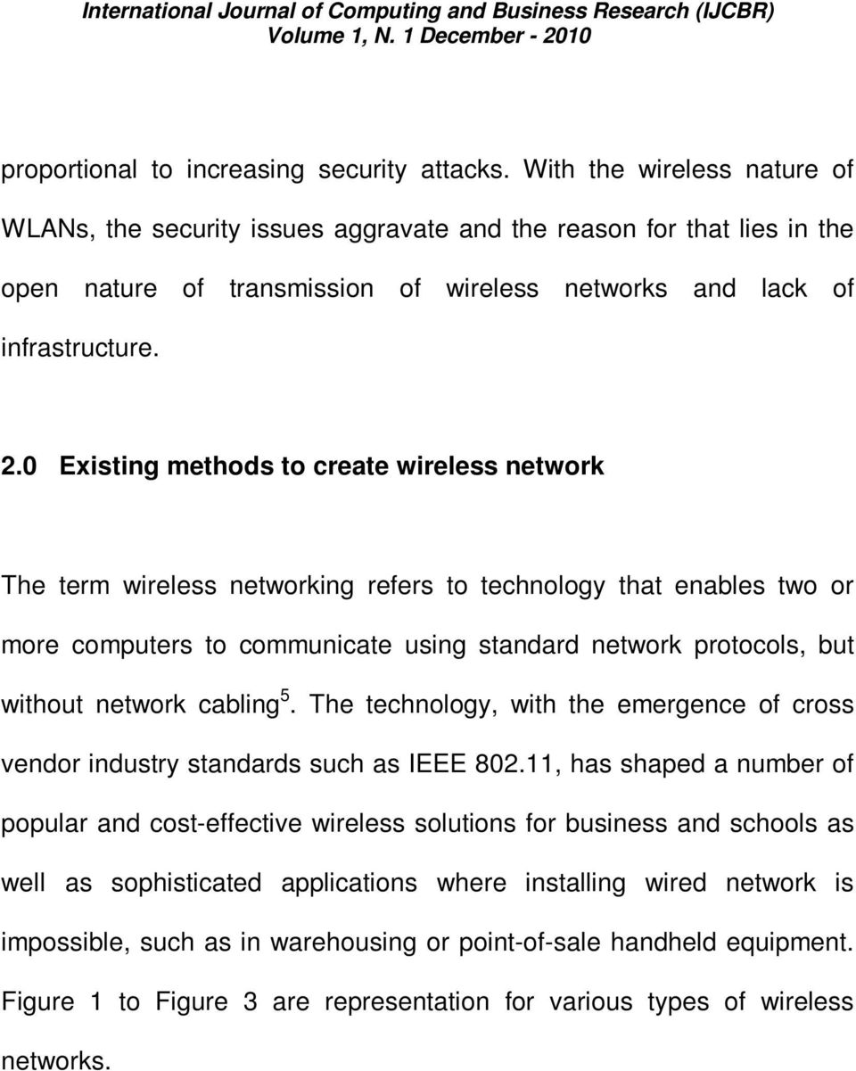 0 Existing methods to create wireless network The term wireless networking refers to technology that enables two or more computers to communicate using standard network protocols, but without network