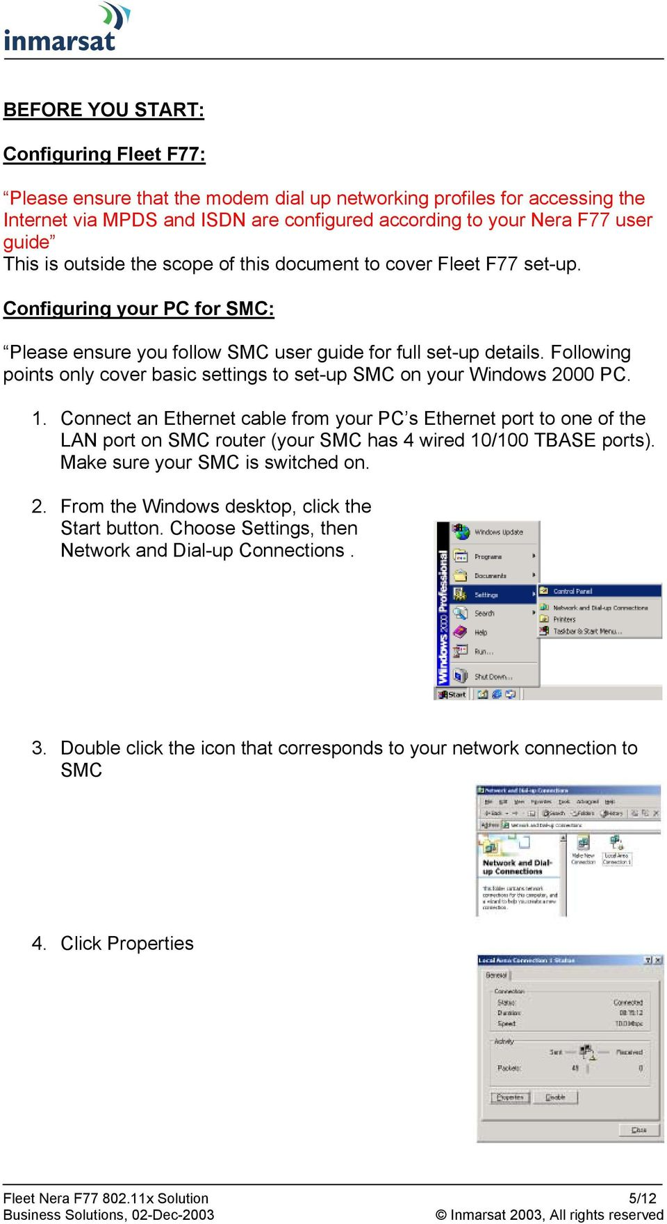 Following points only cover basic settings to set-up SMC on your Windows 20