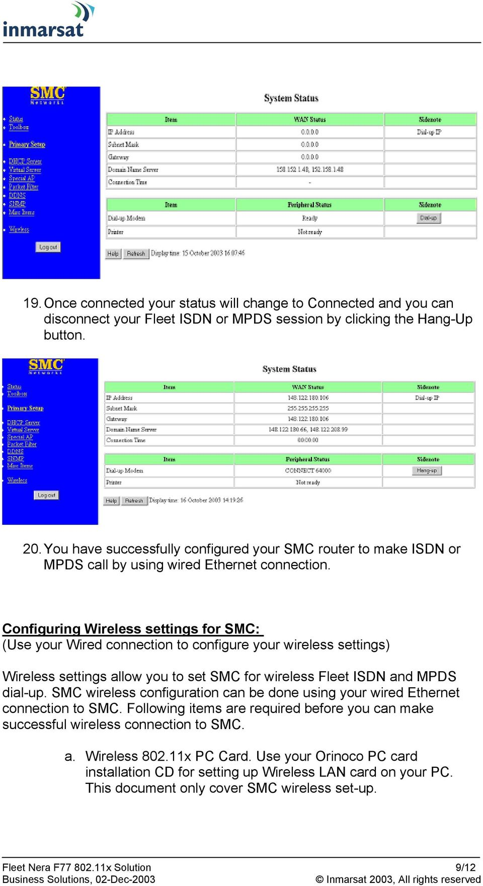Configuring Wireless settings for SMC: (Use your Wired connection to configure your wireless settings) Wireless settings allow you to set SMC for wireless Fleet ISDN and MPDS dial-up.