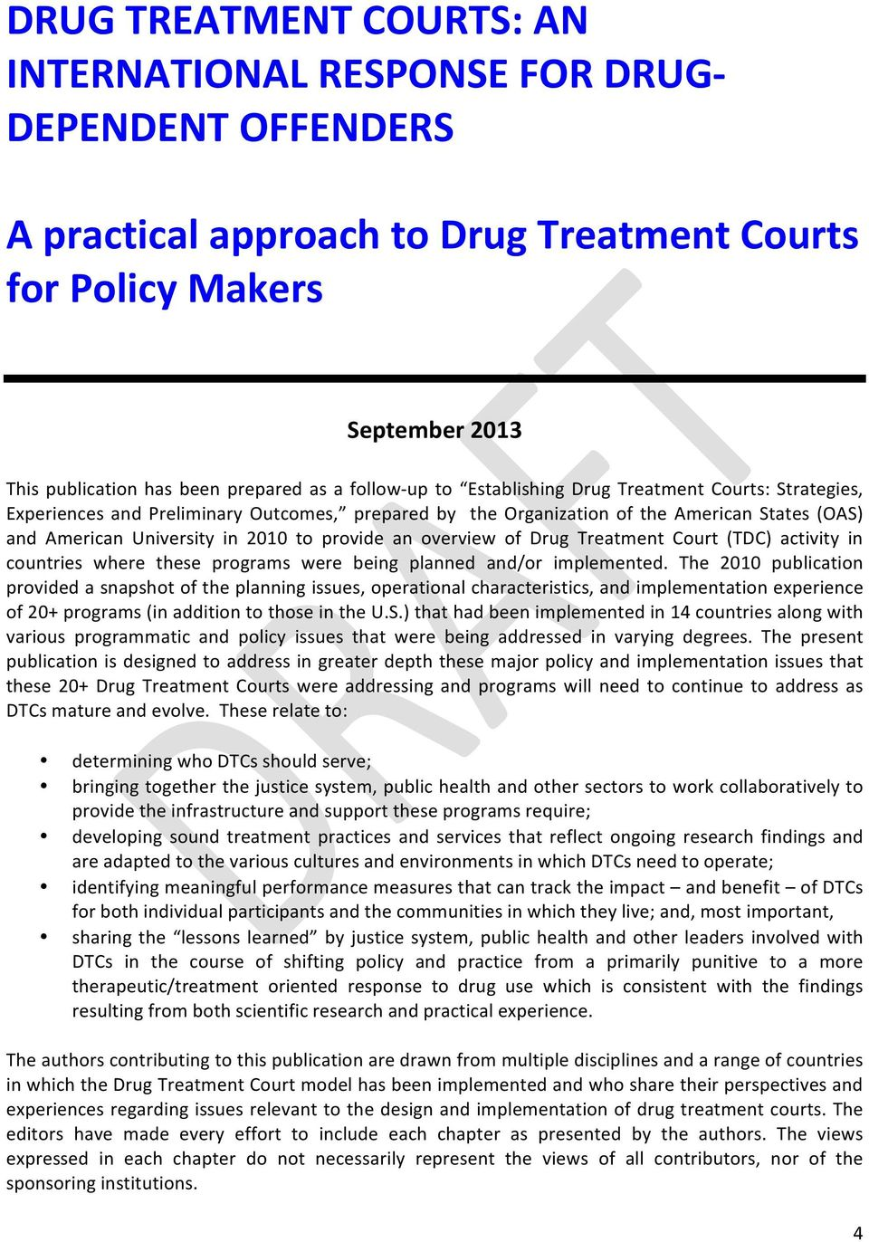 provide an overview of Drug Treatment Court (TDC) activity in countries where these programs were being planned and/or implemented.