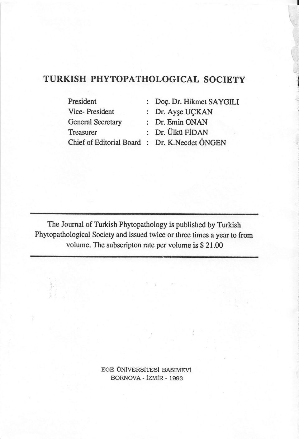 Necder ONGEN The furnal f Turkish Phytpathlgy is published by Turkish Phytpathlgical Sciety and issued