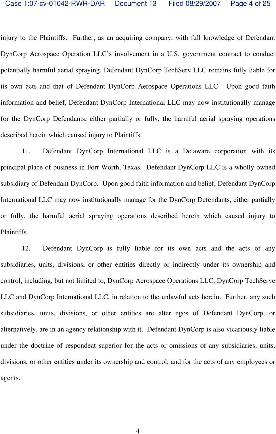 government contract to conduct potentially harmful aerial spraying, Defendant DynCorp TechServ LLC remains fully liable for its own acts and that of Defendant DynCorp Aerospace Operations LLC.