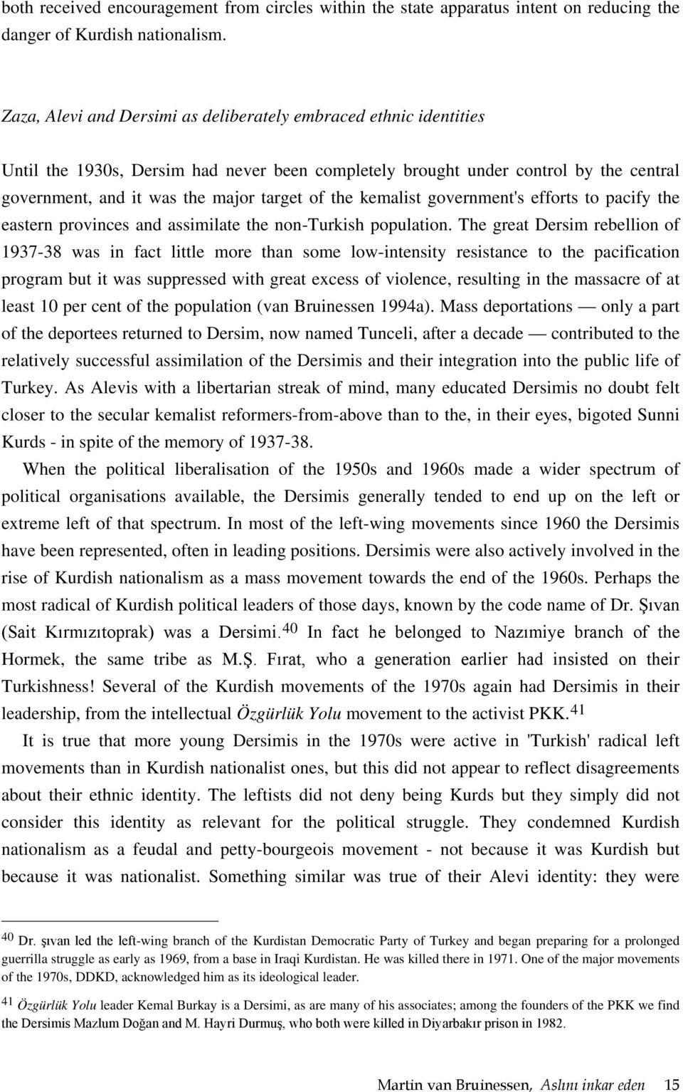 the kemalist government's efforts to pacify the eastern provinces and assimilate the non-turkish population.