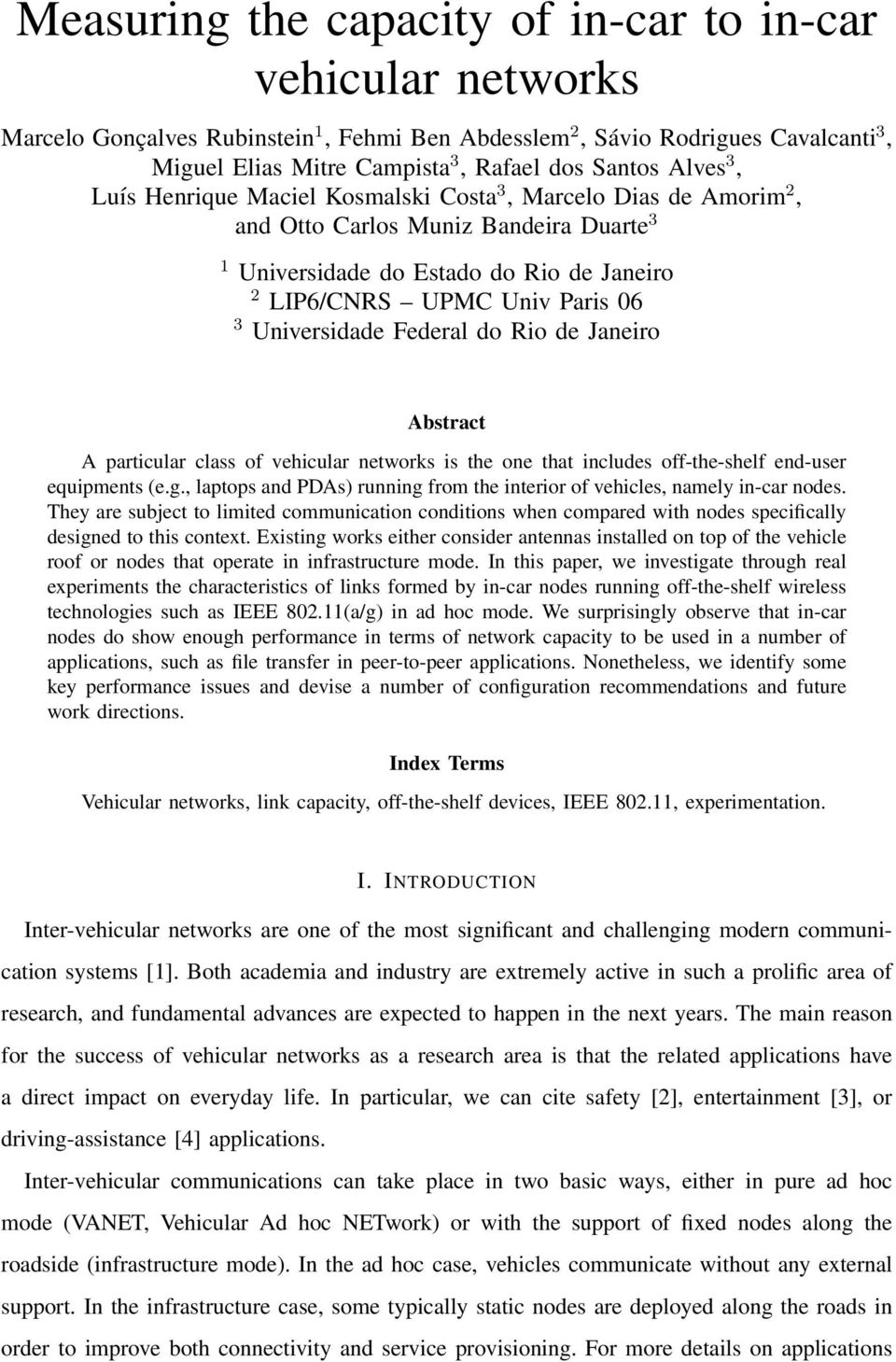 Universidade Federal do Rio de Janeiro Abstract A particular class of vehicular networks is the one that includes off-the-shelf end-user equipments (e.g.