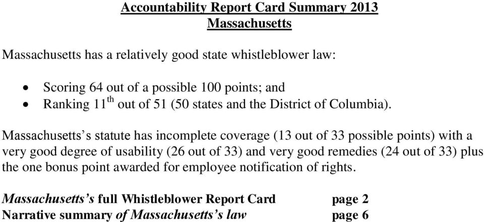 Massachusetts s statute has incomplete coverage (13 out of 33 possible points) with a very good degree of usability (26 out of 33) and very