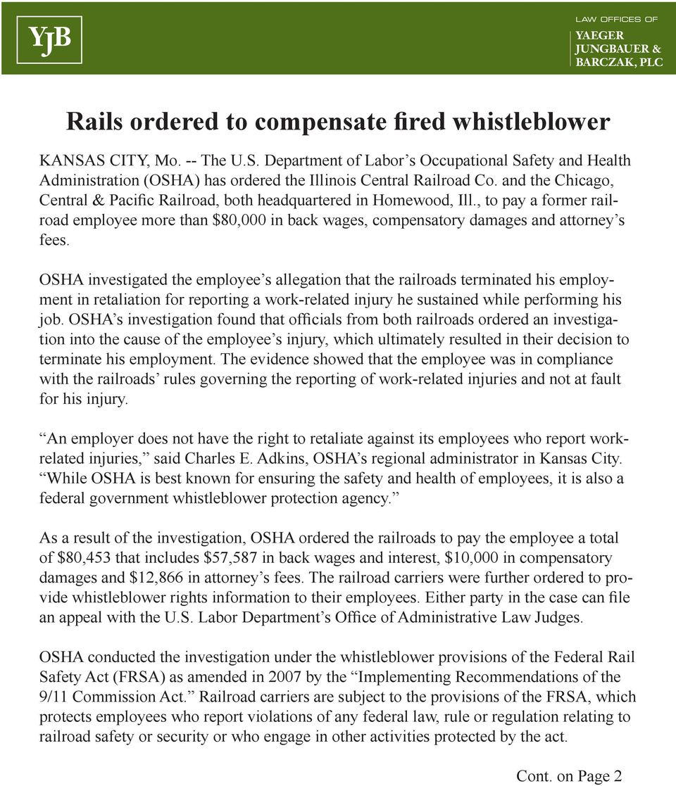 OSHA investigated the employee s allegation that the railroads terminated his employment in retaliation for reporting a work-related injury he sustained while performing his job.