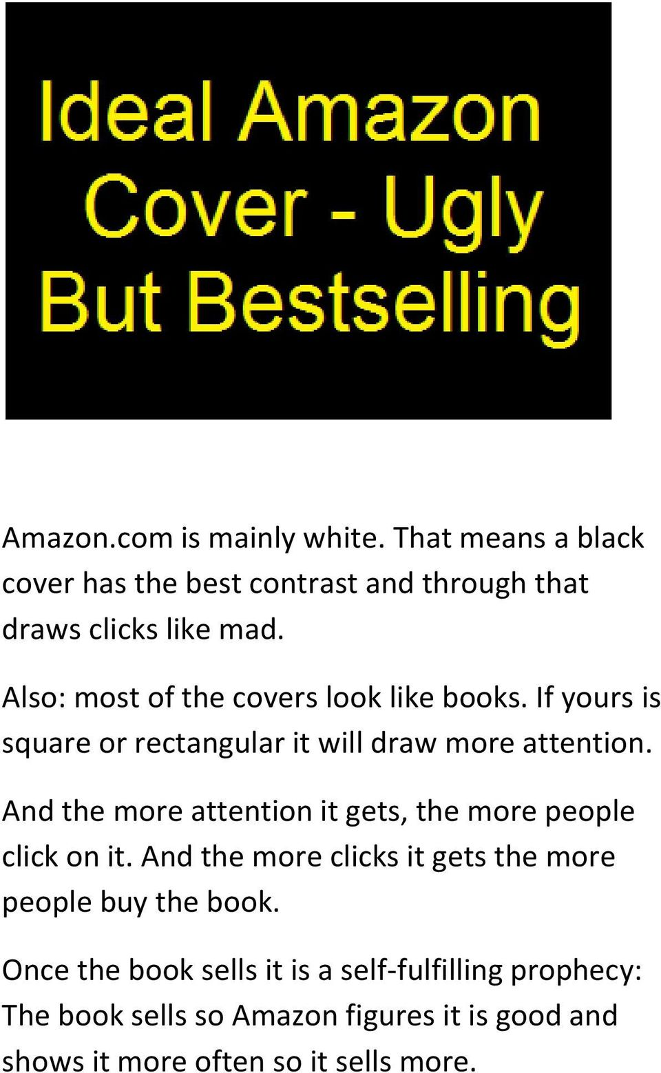 And the more attention it gets, the more people click on it. And the more clicks it gets the more people buy the book.