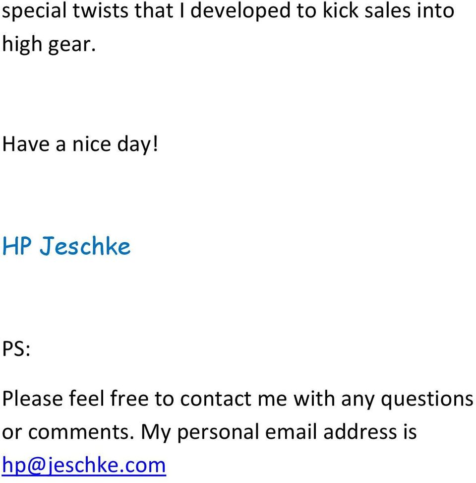 HP Jeschke PS: Please feel free to contact me
