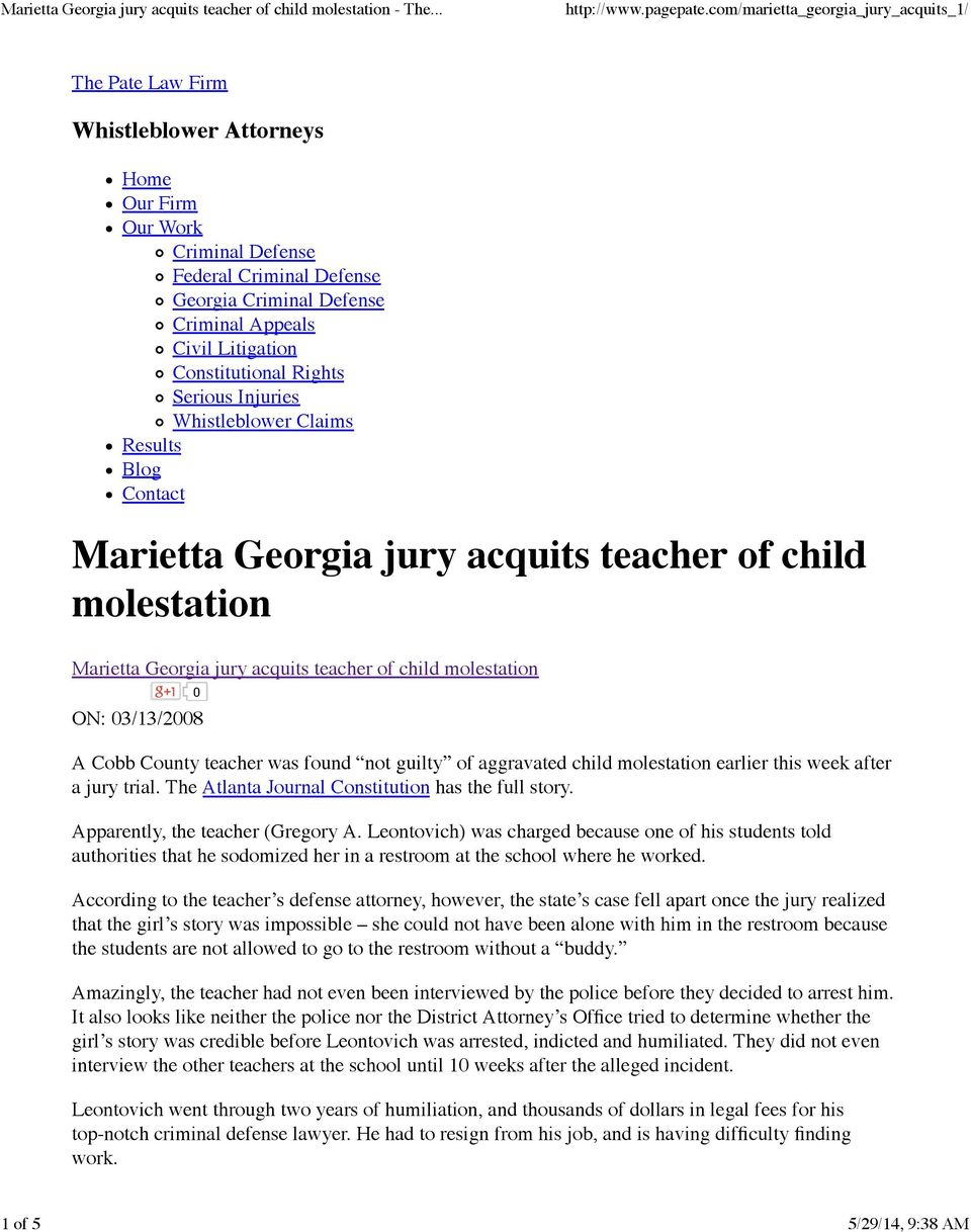 03/13/2008 A Cobb County teacher was found not guilty of aggravated child molestation earlier this week after a jury trial. The Atlanta Journal Constitution has the full story.
