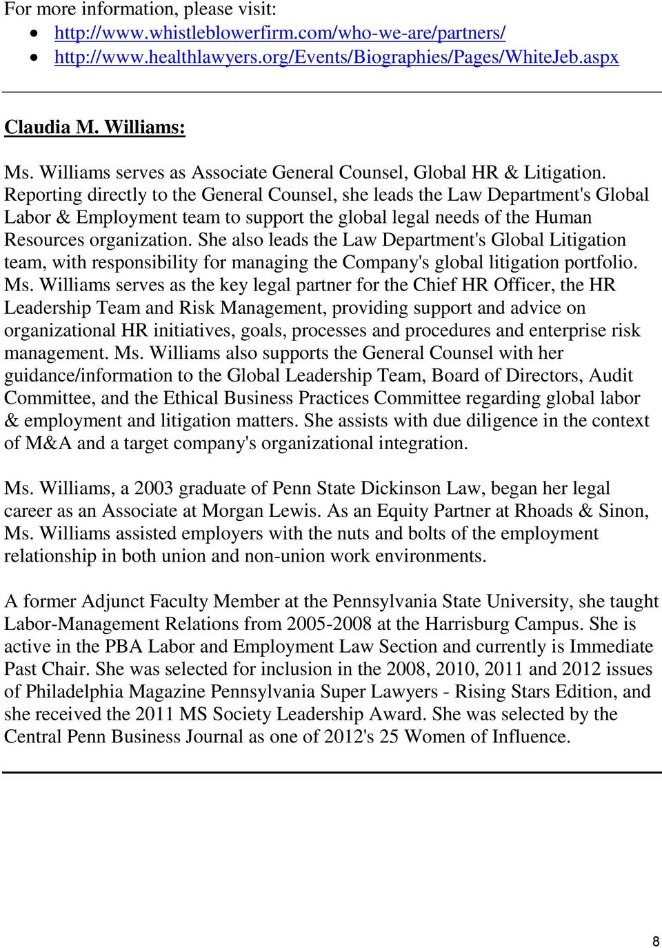 Reporting directly to the General Counsel, she leads the Law Department's Global Labor & Employment team to support the global legal needs of the Human Resources organization.