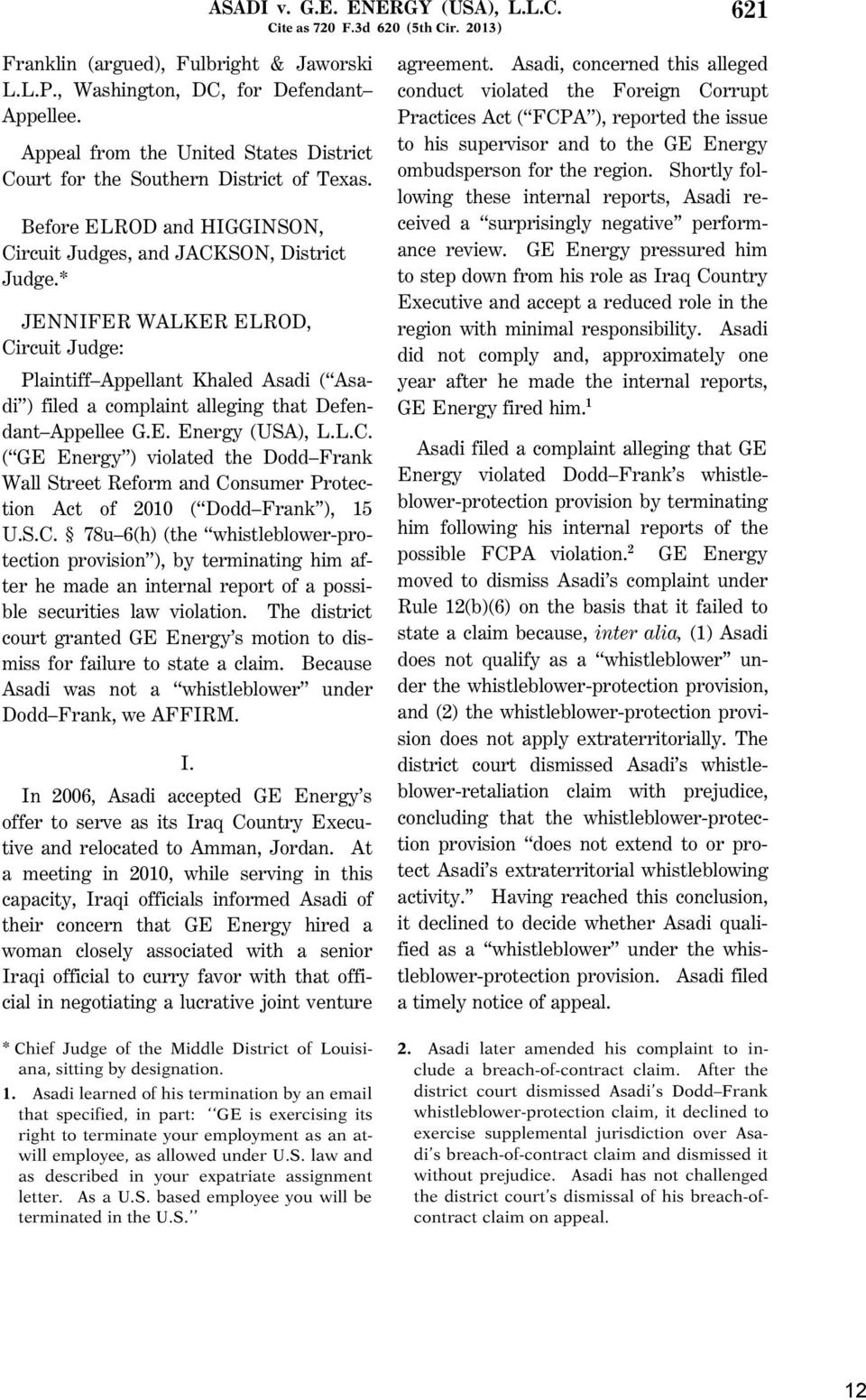 * JENNIFER WALKER ELROD, Circuit Judge: Plaintiff Appellant Khaled Asadi ( Asadi ) filed a complaint alleging that Defendant Appellee G.E. Energy (USA), L.L.C. ( GE Energy ) violated the Dodd Frank Wall Street Reform and Consumer Protection Act of 2010 ( Dodd Frank ), 15 U.