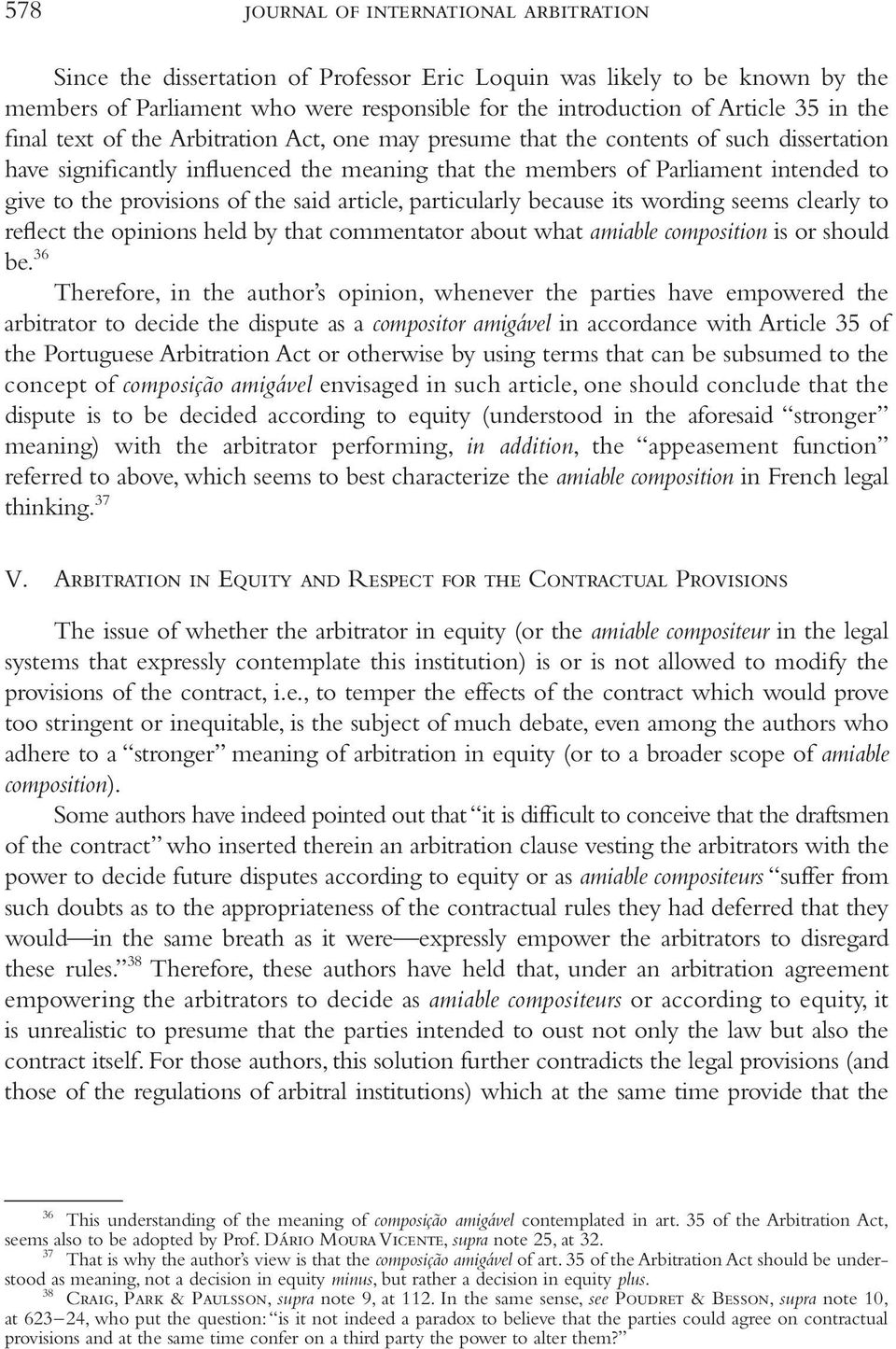 provisions of the said article, particularly because its wording seems clearly to reflect the opinions held by that commentator about what amiable composition is or should be.